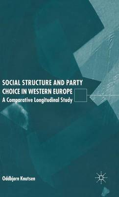 Social Structure and Party Choice in Western Europe by Oddbjorn Knutsen image