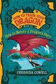 How to Betray a Dragon's Hero (How to Train Your Dragon #11) by Cressida Cowell