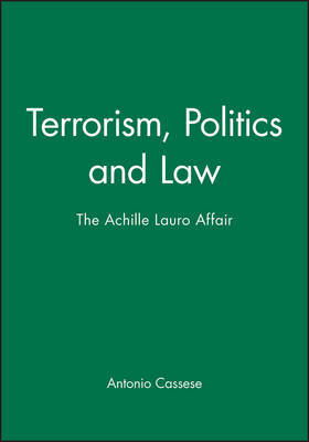 Terrorism, Politics and Law by Antonio Cassese