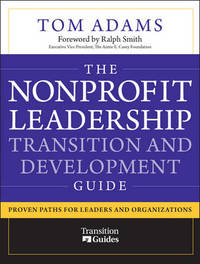 The Nonprofit Leadership Transition and Development Guide by Tom Adams image