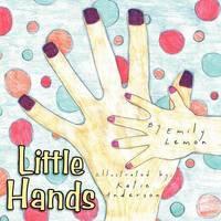 Little Hands by Emily Lemon