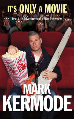 It's Only a Movie by Mark Kermode