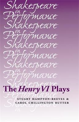The Henry vi Plays by Stuart Hampton-Reeves