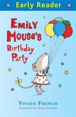 Early Reader: Emily Mouse's Birthday Party by Vivian French