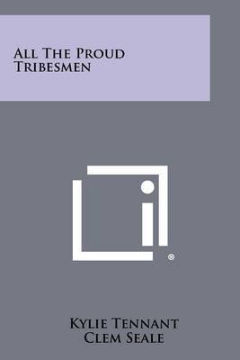 All the Proud Tribesmen by Kylie Tennant image