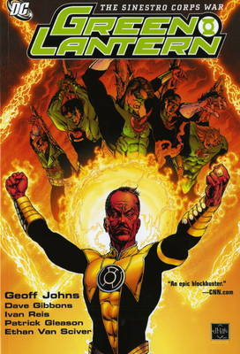 The Sinestro Corps War. Geoff Johns, Dave Gibbons, Writers by Geoff Johns