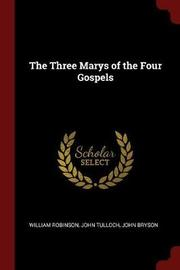 The Three Marys of the Four Gospels by William Robinson image
