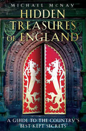 Hidden Treasures of England: A Guide to the Country's Best-kept Secrets by Michael McNay image
