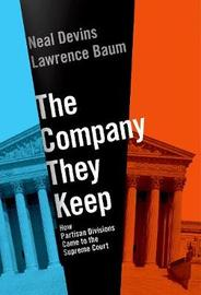 The Company They Keep by Neal Devins