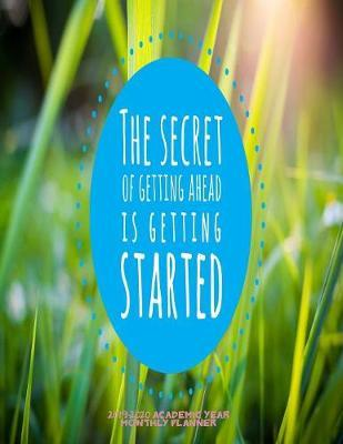 The Secret of Getting Ahead is Getting Started 2019-2020 Academic Year Monthly Planner by Laura's Cute Planners