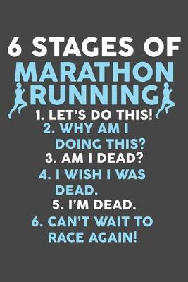 6 Stages Of Marathon Running by Tsexpressive Publishing