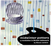 Midwinter Pottery: A Revolution in British Tableware by Steven Jenkins image