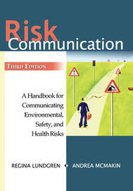 Risk Communication: A Handbook for Communicating Environmental, Safety, and Health Risks by Regina E. Lundgren image