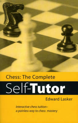Chess: The Complete Self-Tutor by Edward Lasker image