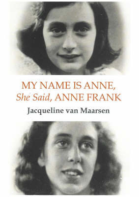 My Name is Anne, She Said, Anne Frank by Jacqueline Van Maarsen image