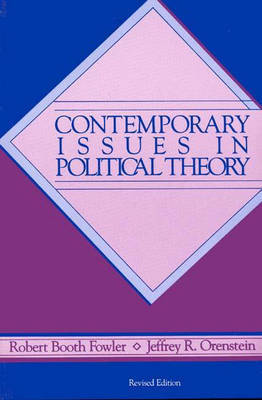 Contemporary Issues in Political Theory, 2nd Edition by Robert Booth Fowler