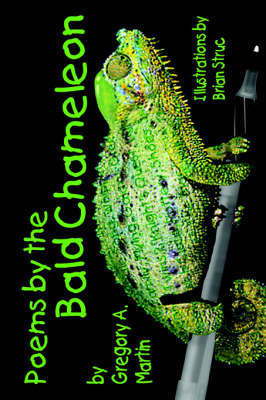 Poems from the Bald Chameleon by Gregory A. Martin