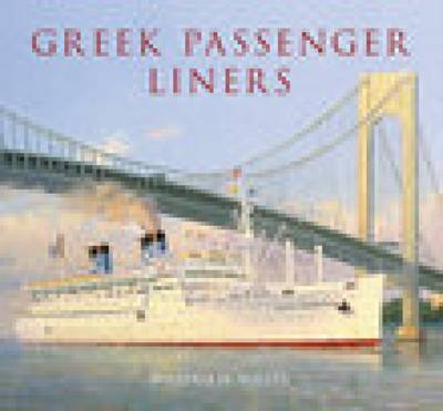 Greek Passenger Liners by William H. Miller