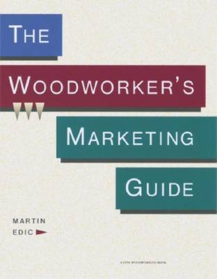 The Woodworker's Marketing Guide by Martin Edic image