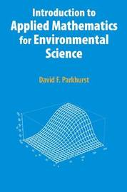 Introduction to Applied Mathematics for Environmental Science by David F. Parkhurst