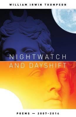 Nightwatch and Dayshift by William Irwin Thompson image
