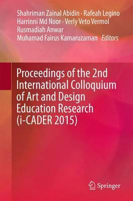 Proceedings of the 2nd International Colloquium of Art and Design Education Research (i-CADER 2015)