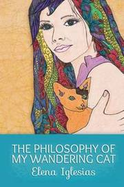 The Philosophy of My Wandering Cat by Elena Iglesias