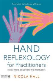 Hand Reflexology for Practitioners by Nicola Hall