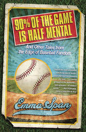 90% Of The Game Is Half Mental by Emma Span image