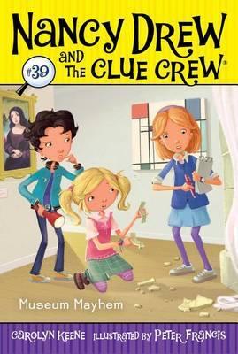 Nancy Drew and the Clue Crew: Museum Mayhem by Carolyn Keene