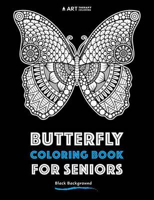 Butterfly Coloring Book For Seniors by Art Therapy Coloring