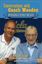 Conversations With Coach Wooden by Gary Adams