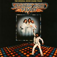 Saturday Night Fever - Original Motion Picture Soundtrack by The Bee Gees