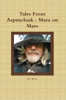 Tales from Aspencloak : Mara On Mars by DL Weise image
