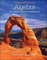 Beginning and Intermediate Algebra: The Language & Symbolism of Mathematics by James W Hall image
