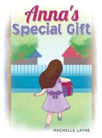 Anna's Special Gift by Rachelle Layne