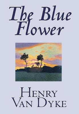 The Blue Flower by Henry Van Dyke image