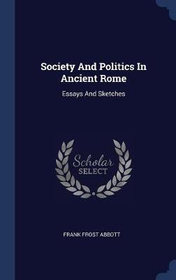 Society and Politics in Ancient Rome by Frank Frost Abbott image