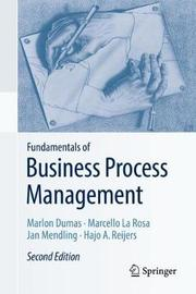 Fundamentals of Business Process Management by Marlon Dumas