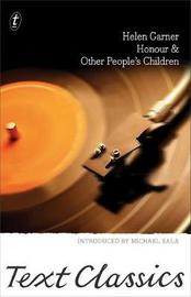 Honour & Other People's Children by Helen Garner