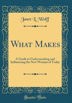 What Makes by Janet L Wolff image