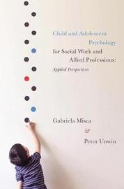 Child and Adolescent Psychology for Social Work and Allied Professions by Gabriela Misca image