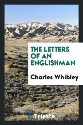 The Letters of an Englishman by Charles Whibley