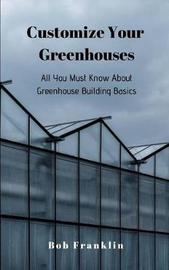 Customize Your Greenhouses by Bob Franklin