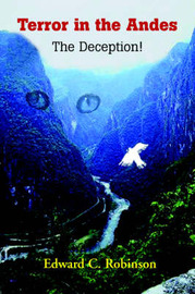 Terror in the Andes: The Deception! by Edward C. Robinson image