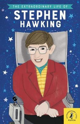 The Extraordinary Life of Stephen Hawking by Kate Scott
