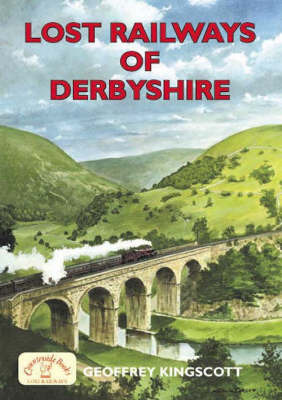 Lost Railways of Derbyshire by Geoffrey Kingscott image