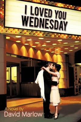 I Loved You Wednesday by David Marlow image