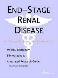 End-Stage Renal Disease - A Medical Dictionary, Bibliography, and Annotated Research Guide to Internet References by ICON Health Publications image