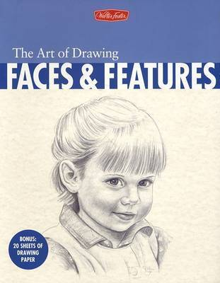 The Art of Drawing Faces and Features by Debra Kaufman Yaun